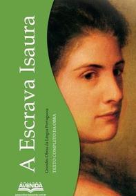 A Escrava Isaura - ( Grades Obras Da Língua Portuguesa )