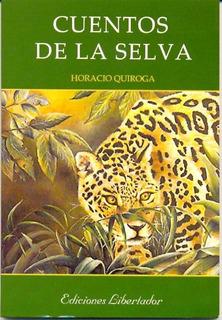 Cuentos De La Selva De Horacio Quiroga Nuevo