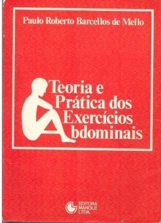Livro Teoria E Prática Dos Exercícios Abdominais - 145 Pag.