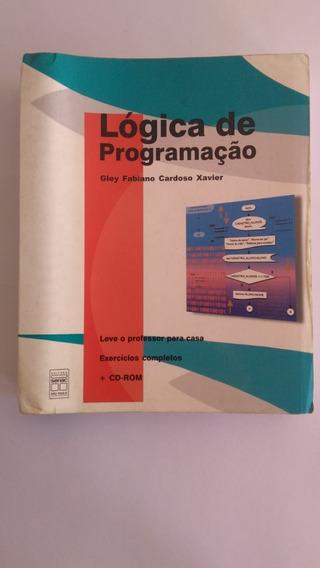 Livro:lógica De Programação Autor: Gley Fabiano C. Xavier