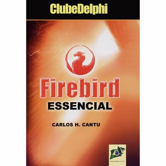 Livro Firebird Essencial - Carlos H. Cantu