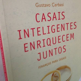 Livro Casais Inteligentes Enriquecem Juntos Gustavo Cerbasi
