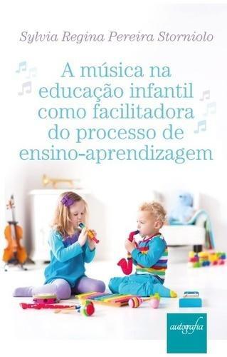 A Musica Na Educaçao Infantil Como Facilitadora