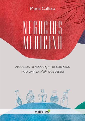Negocios Medicina, De María Callizo