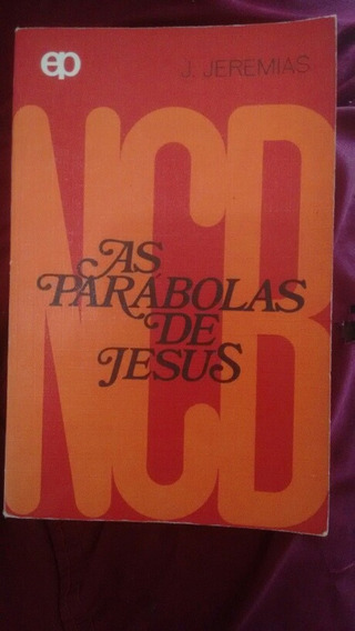 As Parabolas De Jesus Livro De Teologia Autor J .jeremias