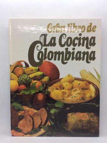 Gran Libro De La Cocina Colombiana - Círculo De Lectores