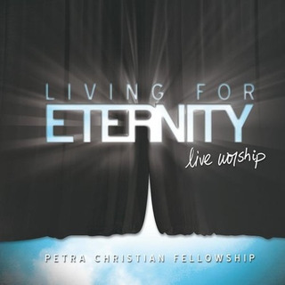 Petra Christian Fellowship Living For Eternity Cd Us Import