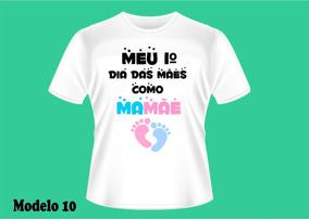 Camisetas Personalizadas 1º Dia Da Mães - Grávida Gestante
