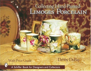 Collecting Hand Painted Limoges Porcelain : Debby Dubay