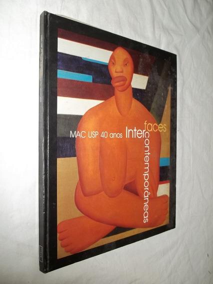 Livro - Faces Inter Contemporâneas Mac Usp 40 Anos