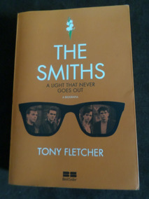 Livro The Smiths Tony Fletcher A Light That Never Goes Out