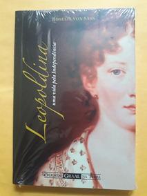 Livro Leopoldina - Uma Vida Pela Independência