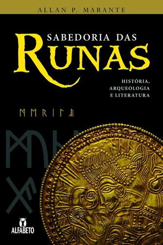 Sabedoria Das Runas / Ed . Alfabeto / Allan P. Marante