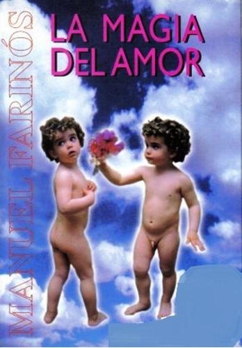 Imagen 1 de 3 de La Magia Del Amor, Manuel Farinos, Mirach