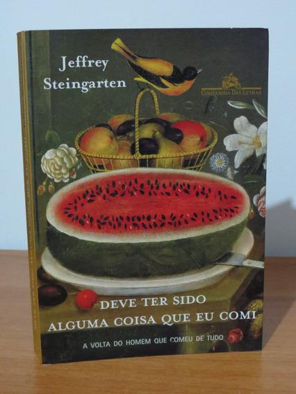Deve Ter Sido Alguma Coisa Que Eu Comi Jeffrey Steingarten