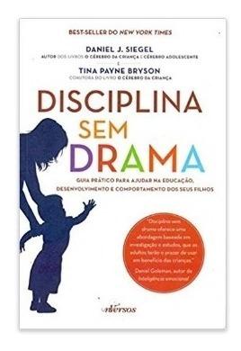 Disciplina Sem Drama: Guia Prático Para Ajudar Na Educação,
