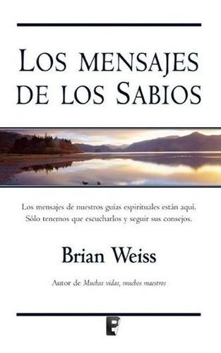 Los Mensajes De Los Sabios Brian Weiss Digital