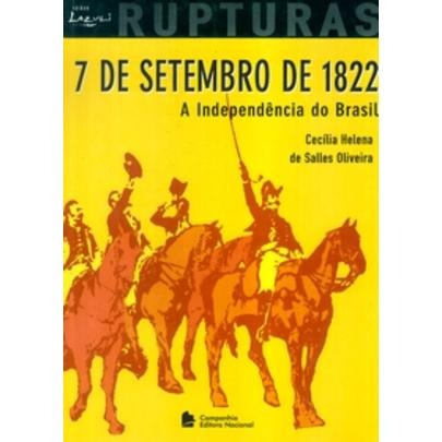 7 De Setembro De 1822 - A Independência Do Brasil - Col. La