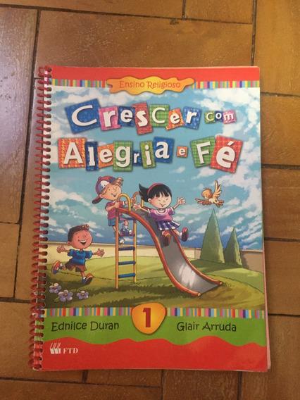 Livro 1 - Crescer Com Alegria E Fé - 1ª Edição 2012