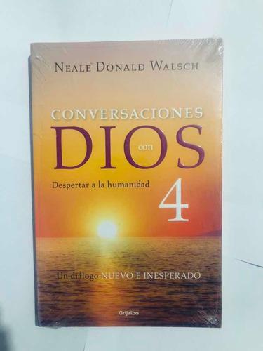 Imagen 1 de 2 de Libro Conversaciones Con Dios 4 / Neale Donald  Walsh