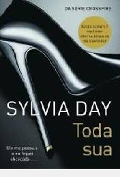 Toda Sua - Trilogia Crossfire Volume 1 Day, Sylvia