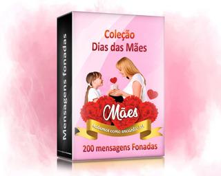 Coleção Dia Das Mães De Mensagens Fonadas (200 Mensagens)