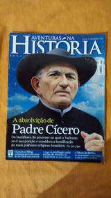 Revista Aventuras Na História Nº 76 - Padre Cícero