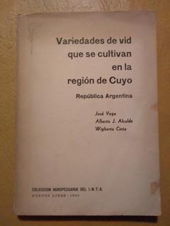 Variedades De Vid Que Se Cultivan El La Región De Cuyo. 1962