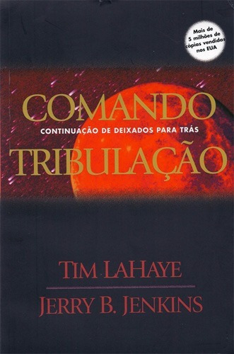Livro Comando Tribulação - Tim Lahaye E Jerry B. Jenkins