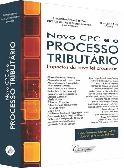 Novo Cpc E O Processo Tributário: Impactos Da Nova Lei
