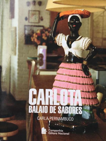 Gastronomia. Carlota - Balaio De Sabores. Carla Pernambuco.