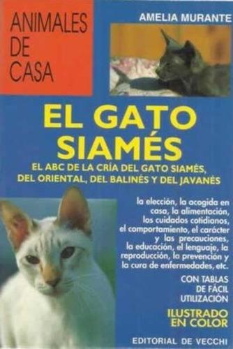 Imagen 1 de 3 de El Gato Siamés - Animales De Casa, Amelia Murante, Vecchi