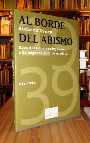 Richard Overy: Al Borde Del Abismo. Guerra Mundial.