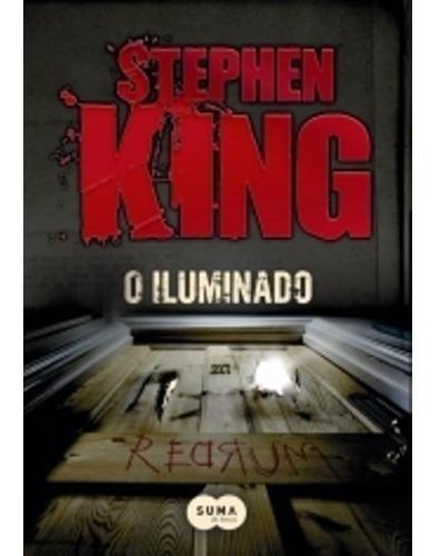 Livros Stephen King O Iluminado - Suma De Letras