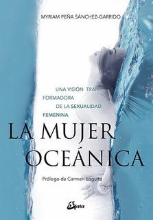 La Mujer Oceanica - Myriam Peña Sanchez Garrido - Gaia Libro