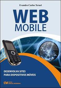 Web Mobile - Desenvolva Sites Para Dispositivos Moveis Com T