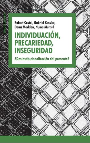 Imagen 1 de 3 de Individuación, Precariedad, Inseguridad De Castel, Robert