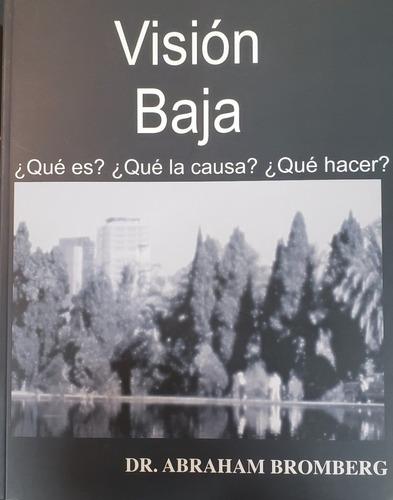 Libro Visión Baja ¿qué Es ? ¿qué La Causa? ¿qué Hacer?