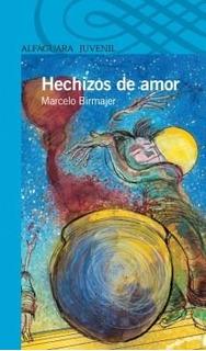 Hechizos De Amor - Marcelo Birmajer **