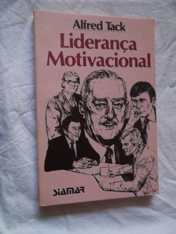 * Livro - Alfred Tack - Liderança Motivacional