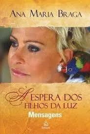 A Espera Dos Filhos Da Luz - Ana Maria Braga -- Novo Lacrado