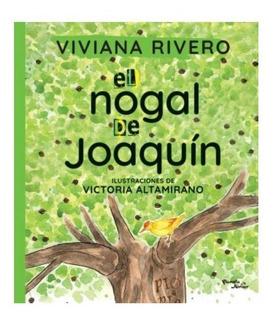 Libro El Nogal De Joaquín - Viviana Rivero