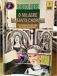 O Milagre Da Santa Chorona Roberto Freire