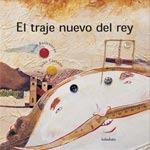 El Traje Nuevo Del Rey (libros Para Soñar); Xosé Antonio Ba