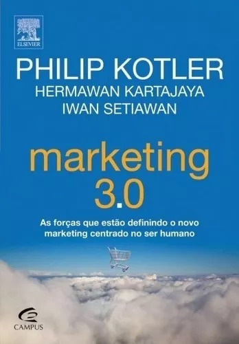 Marketing 3.0 As Forças Que Estão Definindo O Novo Marketing