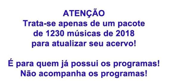 Pacote 2018 1230 Musicas Videoke P/atualizar Seus Programas