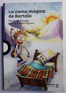 La Cama Mágica De Bartolo - Santillana Infantil - Original