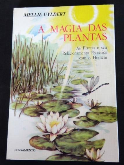 A Magia Das Plantas - Mellie Uyldert - Livro