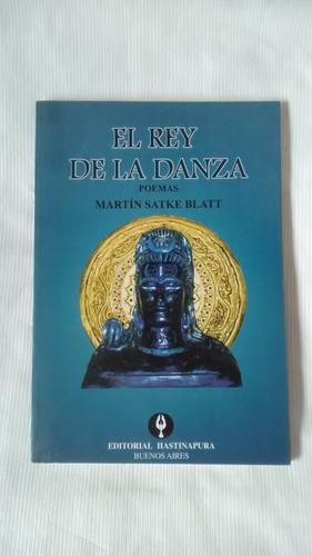Imagen 1 de 5 de El Rey De La Danza Poemas Martin Satke Blatt Hastinapura ´97