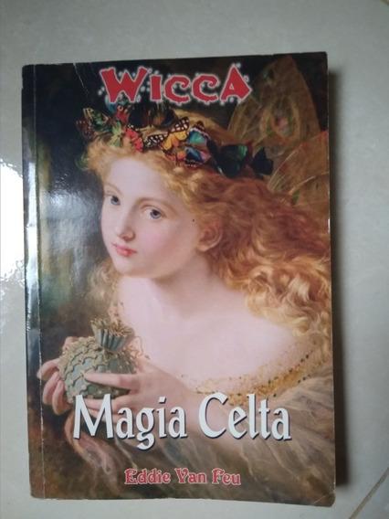 Wicca : Magia Celta - Eddie Van Feu